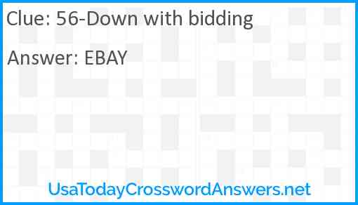 56-Down with bidding Answer
