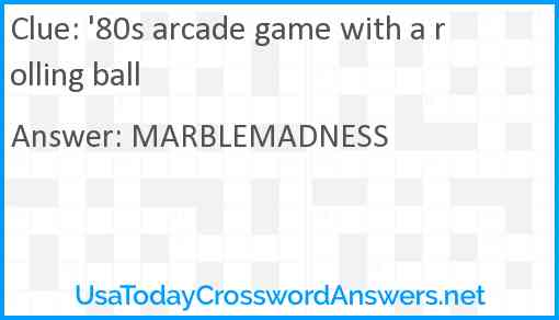 '80s arcade game with a rolling ball Answer