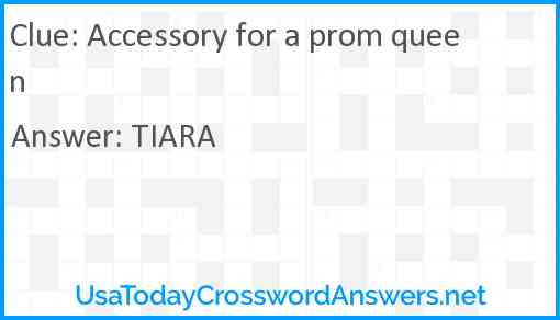 Accessory for a prom queen Answer
