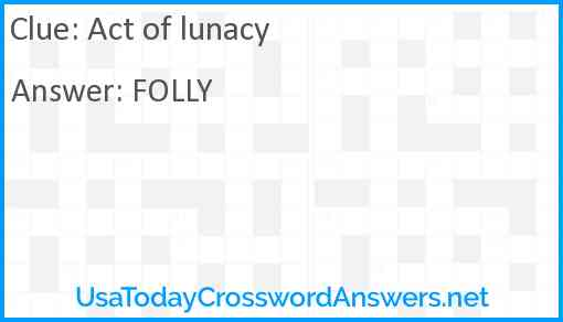 Act of lunacy Answer