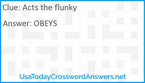 Acts the flunky Answer