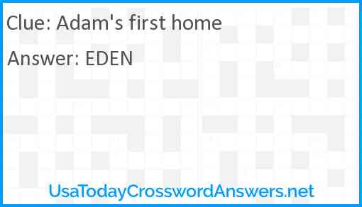 Adam's first home Answer
