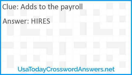 Adds to the payroll Answer