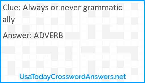 Always or never grammatically Answer