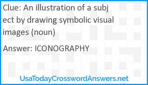 An illustration of a subject by drawing symbolic visual images (noun) Answer