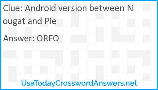 Android version between Nougat and Pie Answer