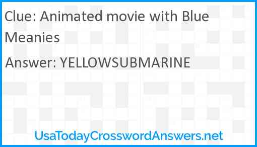 Animated movie with Blue Meanies Answer