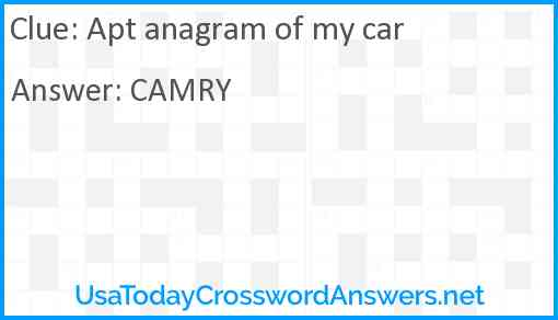 Apt anagram of my car Answer