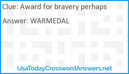 Award for bravery perhaps Answer