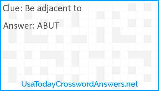 Be adjacent to Answer