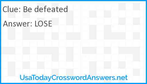 Be defeated Answer