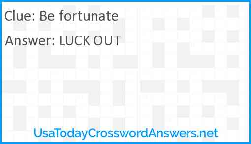 Be fortunate Answer