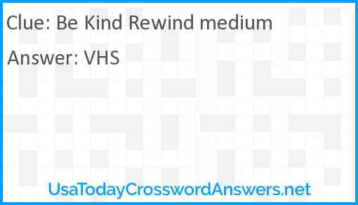 Be Kind Rewind medium Answer