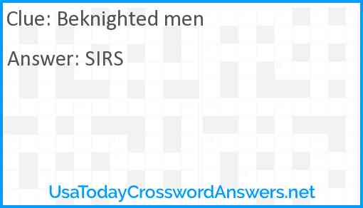 Beknighted men Answer