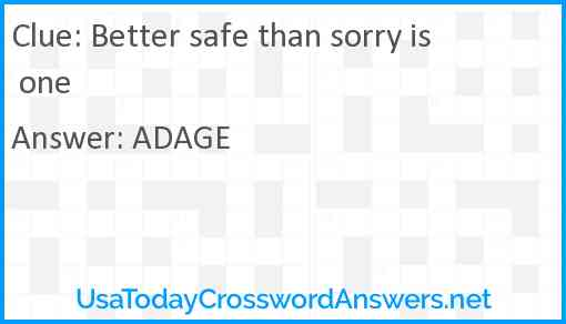 Better safe than sorry is one Answer