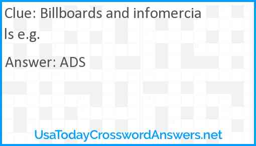 Billboards and infomercials e.g. Answer