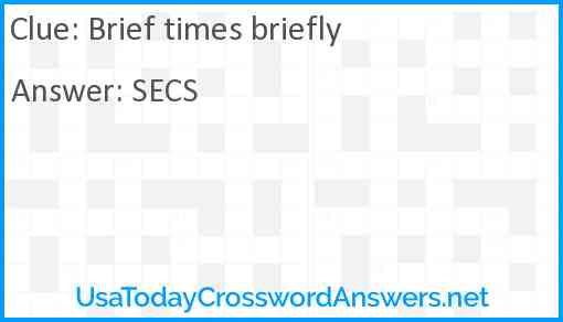 Brief times briefly Answer