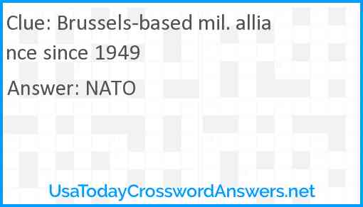 Brussels-based mil. alliance since 1949 Answer