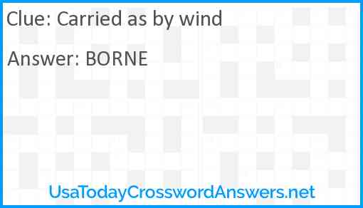 Carried as by wind Answer