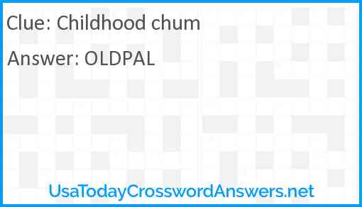 Childhood chum Answer