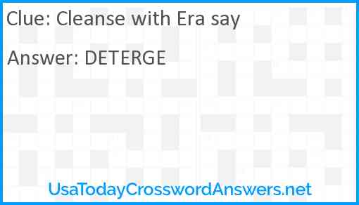 Cleanse with Era say Answer