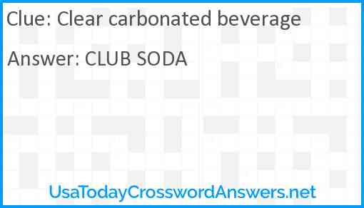 Clear carbonated beverage Answer