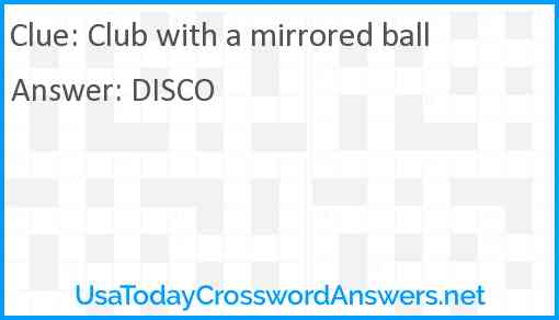 Club with a mirrored ball Answer