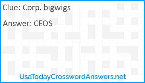 Corp. bigwigs Answer