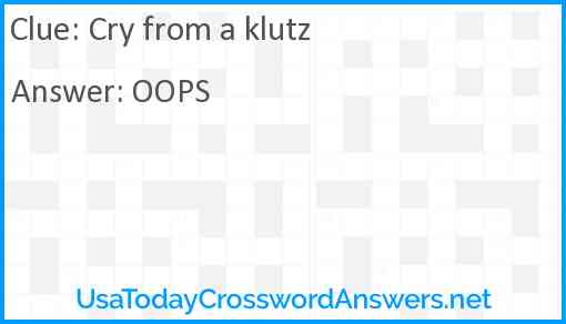 Cry from a klutz Answer