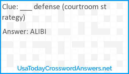 ___ defense (courtroom strategy) Answer