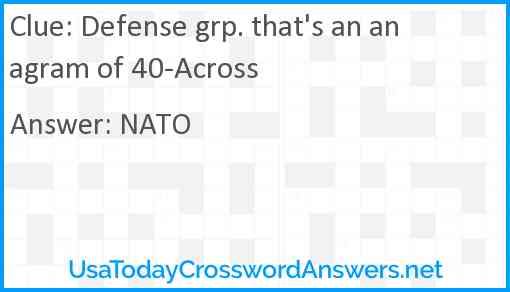 Defense grp. that's an anagram of 40-Across Answer