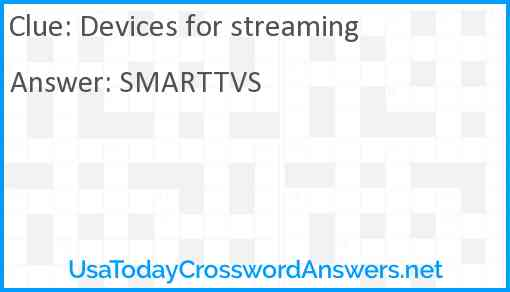Devices for streaming Answer