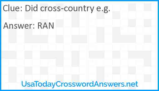 Did cross-country e.g. Answer