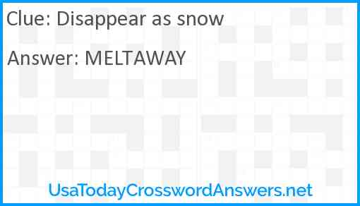 Disappear as snow Answer