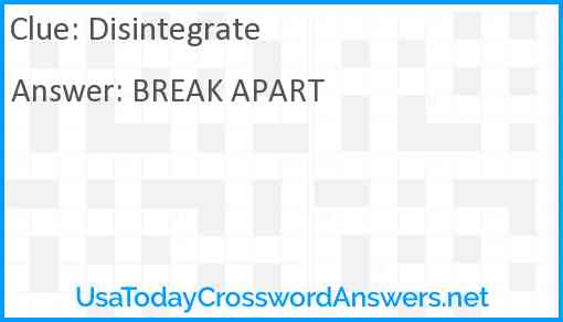 Disintegrate Answer