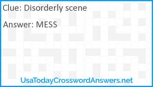 Disorderly scene Answer