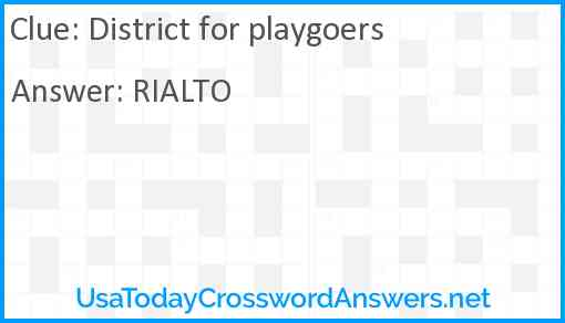 District for playgoers Answer