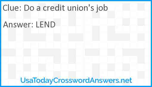 Do a credit union's job Answer