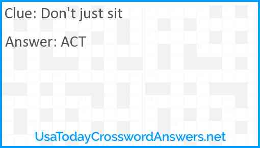 Don't just sit Answer