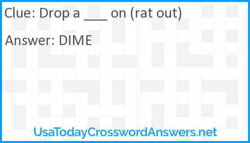 Drop a ___ on (rat out) Answer