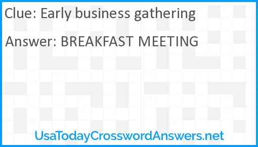 Early business gathering Answer