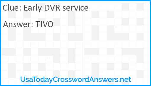 Early DVR service Answer