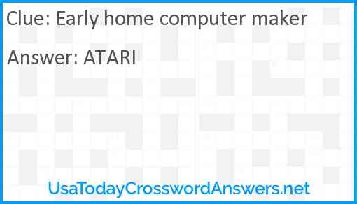 Early home computer maker Answer