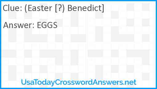 (Easter [?) Benedict] Answer