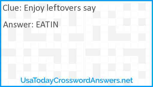 Enjoy leftovers say Answer