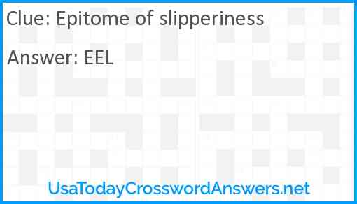 Epitome of slipperiness Answer