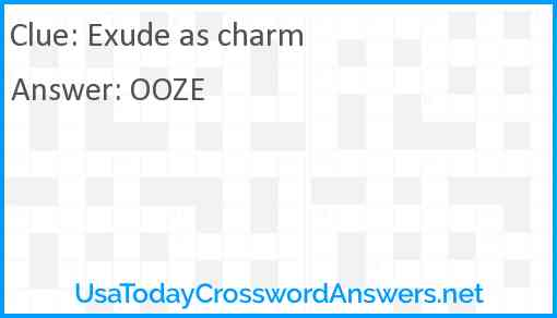 Exude as charm Answer