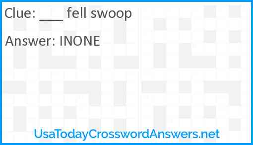 ___ fell swoop Answer