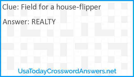 Field for a house-flipper Answer