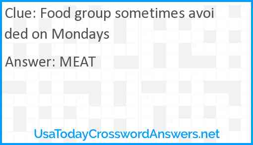 Food group sometimes avoided on Mondays Answer